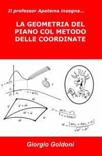 Il professor Apotema insegna... la geometria del piano col metodo delle coordinate