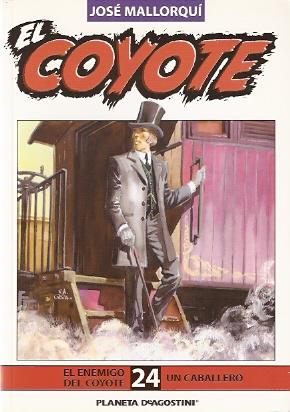 El enemigo del Coyote / Un caballero