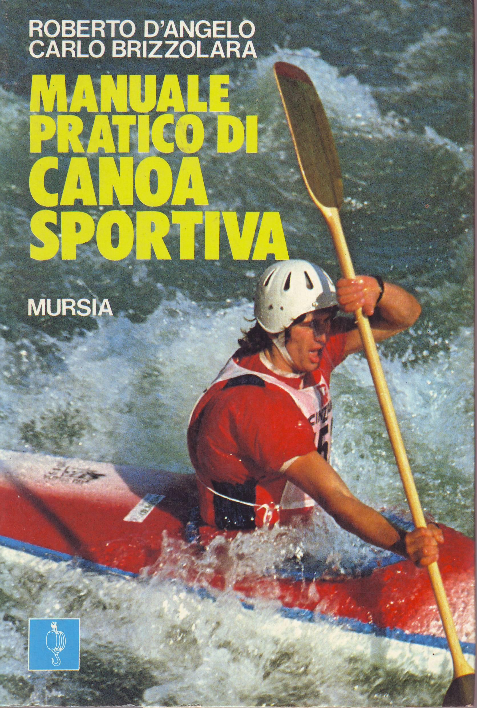 Manuale pratico di canoa sportiva