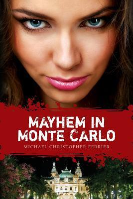 Mayhem in Monte Carlo