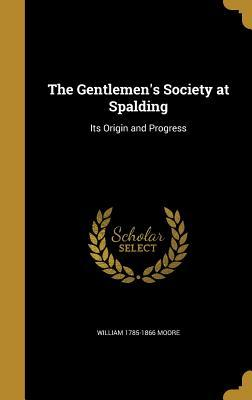 GENTLEMENS SOCIETY AT SPALDING