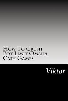 How to Crush Pot Limit Omaha Cash Games