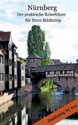 Nürnberg - Der praktische Reiseführer für Ihren Städtetrip