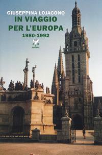 In viaggio per l'Europa 1980-1992