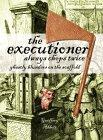 The Executioner Always Chops Twice
