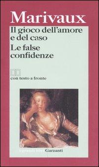 Il gioco dell'amore e del caso - Le false confidenze