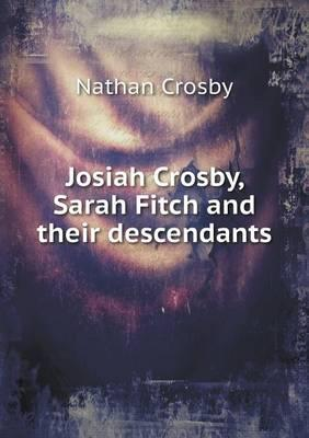 Josiah Crosby, Sarah Fitch and Their Descendants