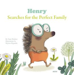 Henry Searches for the Perfect Family