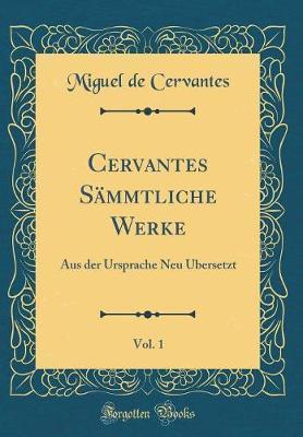 Cervantes Sämmtliche Werke, Vol. 1