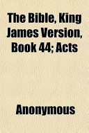 The Bible, King James Version, Book 44; Acts