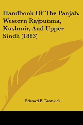 Handbook of the Panjab, Western Rajputana, Kashmir, and Upper Sindh (1883)