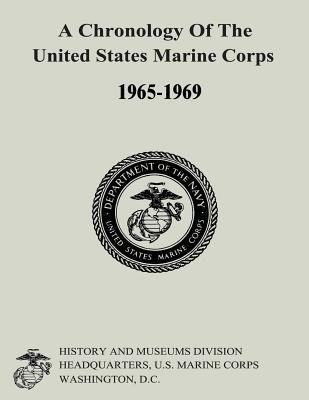 A Chronology of the United States Marine Corps, 1965-1969