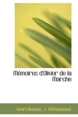 Memoires D'olivier De La Marche