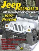 High-Performance Jeep Wrangler TJ 1997-2006 Builder's Guide