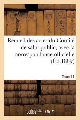 Recueil des Actes du Comité de Salut Public. Tome 11