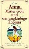 Anna, Mister Gott und der ungläubige Thomas.