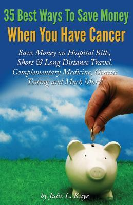 35 Best Ways to Save Money When You Have Cancer