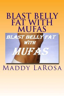 Blast Belly Fat With MUFAs