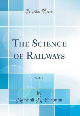 The Science of Railways, Vol. 2 (Classic Reprint)