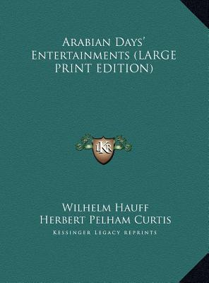 Arabian Days' Entertainments (LARGE PRINT EDITION)