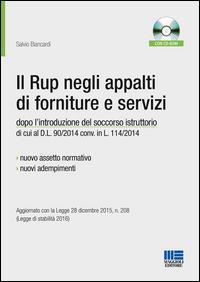 Il Rup negli appalti di forniture e servizi. Con CD-ROM