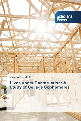 Lives under Construction