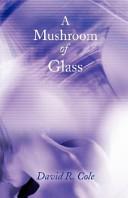 A Mushroom of Glass