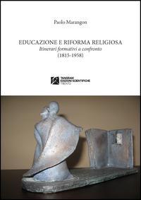 Educazione e riforma religiosa. Itinerari a confronto (1815-1958)