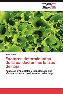 Factores determinantes de la calidad en hortalizas de hoja