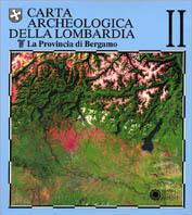Carta archeologica della Lombardia / La provincia di Bergamo