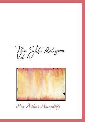 The Sikh Religion Vol IV