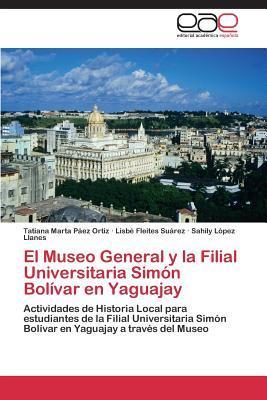 El Museo General y la Filial Universitaria Simón Bolívar en Yaguajay
