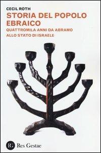 Storia del popolo ebraico. Quattromila anmni da Abramo allo stato d'Israele