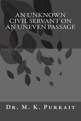 An Unknown Civil Servant on an Uneven Passage