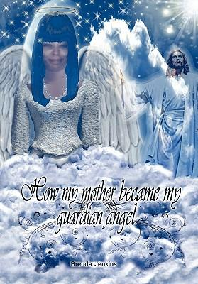 How My Mother Became My Guardian Angel