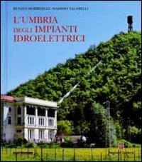 L'Umbria degli impianti idroelettrici