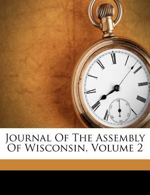 Journal of the Assembly of Wisconsin, Volume 2