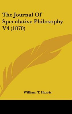 The Journal of Speculative Philosophy V4 (1870)