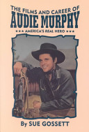 The Films and Career of Audie Murphy