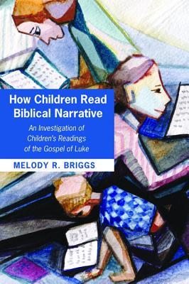 How Children Read Biblical Narrative
