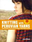 Knitting With Peruvian Yarns