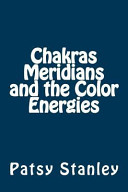 Chakras Meridians and the Color Energies