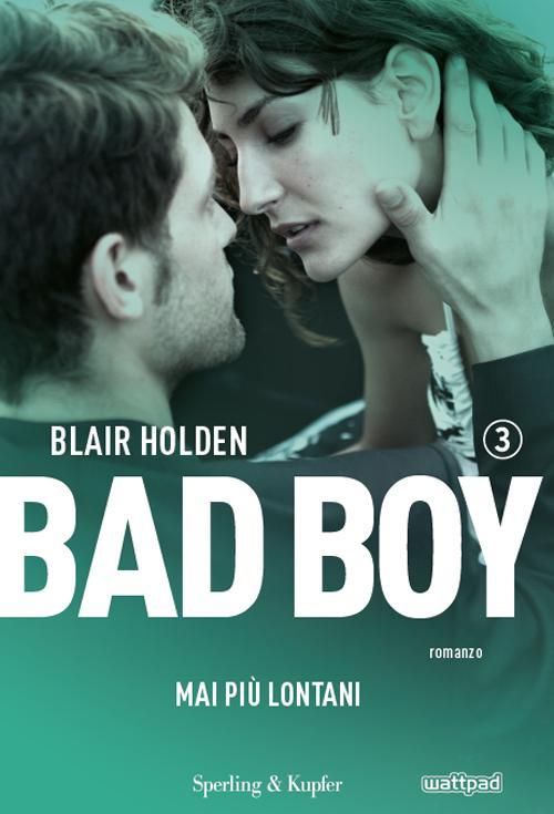 Bad boy 3. Mai più lontani