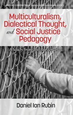 Multiculturalism, Dialectical Thought, and Social Justice Pedagogy