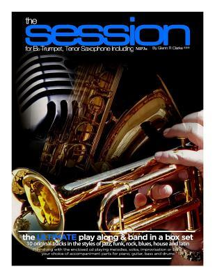 The Session for Bb Trumpet,tenor Saxophone