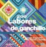 200 LABORES DE GANCHILLO PARA MANTAS, COLCHAS Y TAPICES