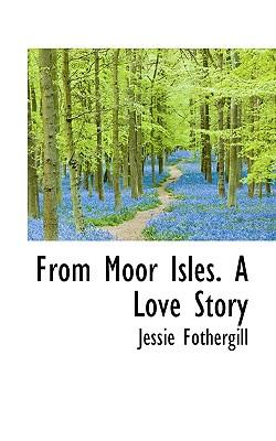 From Moor Isles. a Love Story