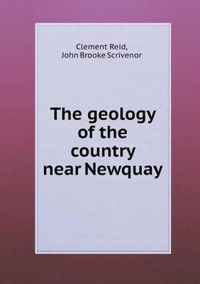 The Geology of the Country Near Newquay