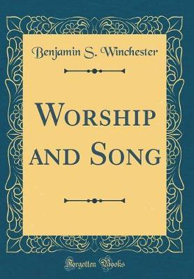 Worship and Song (Classic Reprint)