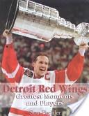 Detroit Red Wings Greatest Moments and Players